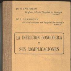 Libros de segunda mano: LA INFECCIÓN GONOCOCICA Y SUS COMPLICACIONES. DR. F. CATHELIN Y DR. A. GRANDJEAN. Lote 101458719
