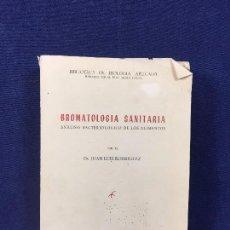 Libros de segunda mano: BROMATOLOGIA SANITARIA ANALISIS BACTERIOLOGICO ALIMENTOS JUAN LUIS RODRIGUEZ GRAFICAS HELENICA 1963. Lote 101494959