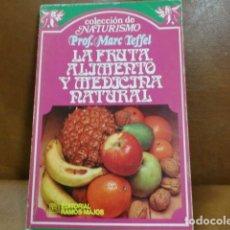 Libros de segunda mano: LIBRO: COLECC. NATURISMO- LA FRUTA ALIMENTO Y MEDICINA NATURAL. Lote 101549171