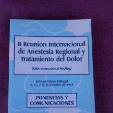 Libros de segunda mano: PONENCIAS Y COMUNICACIONES II INTERNACIONAL ANESTESIA REGIONAL TRATAMIENTO DOLOR BENALMADENA 1992. Lote 102692851