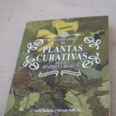 Libros de segunda mano: DICCIONARIO DE LAS PLANTAS CURATIVAS DE LA PENINSULA IBERICA.. Lote 103087671