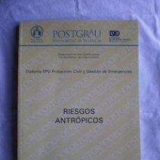 Libros de segunda mano: RIESGOS ANTROPICOS. POSTGRADO UNIV. VALENCIA. Lote 103189167
