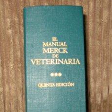 Libros de segunda mano: MANUAL MERCK DE VETERINARIA.QUINTA EDICIÓN.2000.GRUPO EDITORIAL OCÉANO.. Lote 103418419