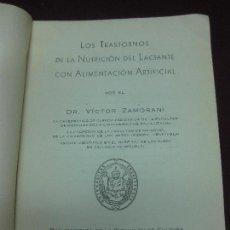 Libros de segunda mano: LOS TRASTORNOS DE LA NUTRICION DEL LACTANTE CON ALIMENTACION ARTIFICIAL. DR. VICTOR ZAMORANI. Lote 103421535