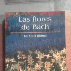 Libros de segunda mano: LAS FLORES DE BACH - DR. GÖTZ BLOME. Lote 103526619