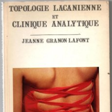Libros de segunda mano: TOPOLOGIE LACANIENNE ET CLINIQUE ANALYTIQUE JEANNE GRANON-LAFONT POINT HORS LIGNE 203 PÁG -1990 FN8. Lote 103644391