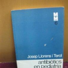 Libros de segunda mano: ANTIBIOTICS EN PEDIATRIA. JOSEP LLORENS I TEROL. MONOGRAFIES MEDIQUES 6. ED. 62. 1972.. Lote 103748103