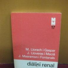Libros de segunda mano: DIALISI RENAL. M. LLORACH I GASPAR. J. LLOVERAS I MACIA.MONOGRAFIES MEDIQUES 17. ED. 62. 1978.. Lote 103749807