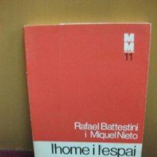 Libros de segunda mano: L'HOME I L'ESPAI. RAFAEL BATTESTINI I MIQUEL NIETO.MONOGRAFIES MEDIQUES 11. ED. 62. 1975.. Lote 103749999