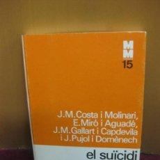 Libros de segunda mano: EL SUICIDI. J.M. COSTA I MOLINARI..MONOGRAFIES MEDIQUES 15. ED. 62. 1977.. Lote 103750151