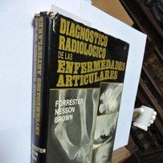 Libros de segunda mano: DIAGNOSTICO RADIOLOGICO DE LAS ENFERMEDADES ARTICULARES. FORRESTER, D.M. BROWN, J.C. NESSON, J.W. . Lote 103754159
