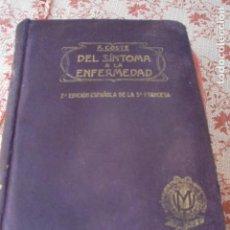 Livres d'occasion: LIBRO MEDICINA DEL SINTOMA A LA ENFERMEDAD AÑO 1920. Lote 103859491