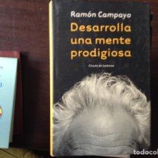 Libros de segunda mano: DESARROLLA UNA MENTE PRODIGIOSA. RAMÓN CAMPAYO. Lote 103896052