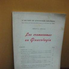Libros de segunda mano: LOS CROMOSOMAS EN GINECOLOGIA. PONENCIA OFICIAL VI REUNION DE GINECOLOGOS ESPAÑOLES. 1964.. Lote 104175935
