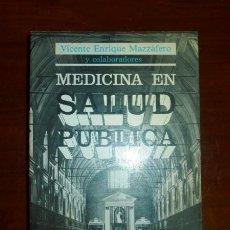 Libros de segunda mano: MAZZAFERO, VICENTE ENRIQUE. MEDICINA EN SALUD PÚBLICA. Lote 104771227