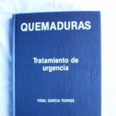 Libros de segunda mano: QUEMADURAS. TRATAMIENTO DE URGENCIA. Lote 105028475