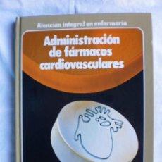 Libros de segunda mano: ADMINISTRACION DE FARMACOS CARDIOVASCULARES. Lote 105028931