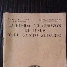Libros de segunda mano: LA HERIDA DEL CORAZON DE JESUS . COMENTARIO MEDICO - LEGAL SOBRE EL SANTO SUDARIO - AÑO 1950. Lote 105060111