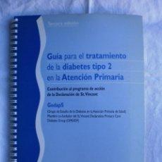 Libros de segunda mano: GUIA PARA EL TRATAMIENTO DE LA DIABETES TIPO 2 EN LA ATENCION PRIMARIA. Lote 105147063