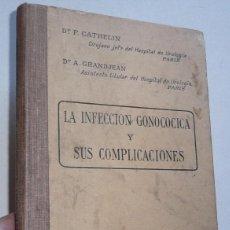 Libros de segunda mano: LA INFECCIÓN GONOCOCICA Y SUS COMPLICACIONES DR. F. CATHELIN A. GRANDJEAN LIBRERÍA DEL MONDE MEDICAL. Lote 105354935