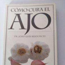 Libros de segunda mano: COMO CURA EL AJO. Lote 105437908