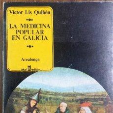 Libros de segunda mano: LA MEDICINA POPULAR EN GALICIA. VICTOR LIS QUIBÉN.. Lote 132137470