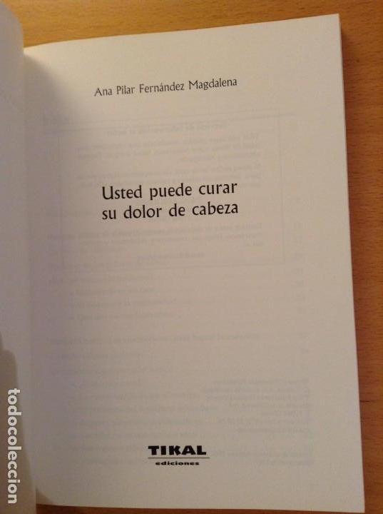 Libros de segunda mano: USTED PUEDE CURAR SU DOLOR DE CABEZA (ANA PILAR FERNANDEZ MAGDALENA) EDICIONES TIKAL - Foto 2 - 106024071