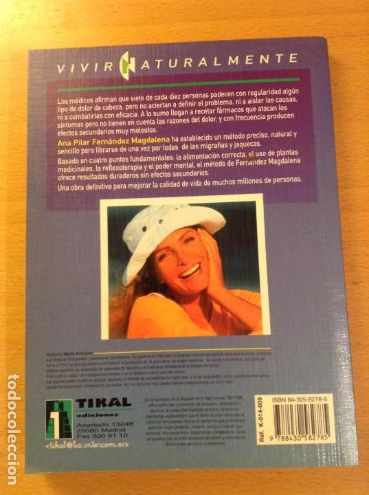 Libros de segunda mano: USTED PUEDE CURAR SU DOLOR DE CABEZA (ANA PILAR FERNANDEZ MAGDALENA) EDICIONES TIKAL - Foto 5 - 106024071