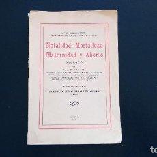 Libros de segunda mano: NATALIDAD, MORTALIDAD, MATERNIDAD Y ABORTO. DR. JOSÉ CHELALA-AGUILERA. HABANA, 1937.. Lote 106103263