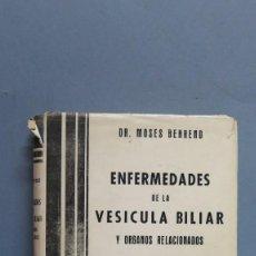 Libros de segunda mano: ENFERMEDADES DE LA VESÍCULA BILIAR Y ORGANOS RELACIONADOS. DR. MOSES BEHREND. Lote 107006323