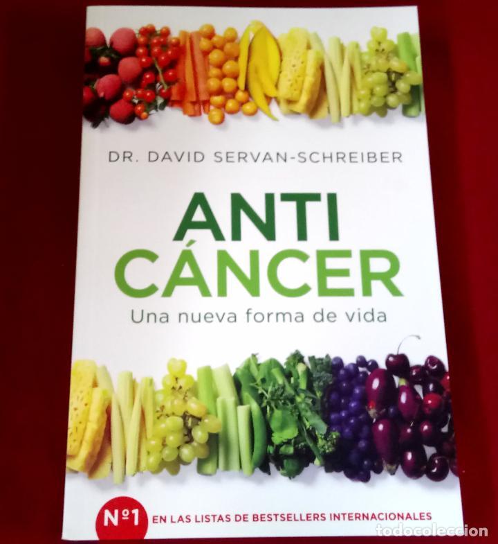 ANTI CÁNCER. UNA NUEVA FORMA DE VIDA - DR. DAVID SERVAN-SCHREIBER (Libros de Segunda Mano - Ciencias, Manuales y Oficios - Medicina, Farmacia y Salud)