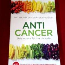 Libros de segunda mano: ANTI CÁNCER. UNA NUEVA FORMA DE VIDA - DR. DAVID SERVAN-SCHREIBER. Lote 107103099