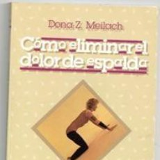 Libros de segunda mano: COMO ELIMINAR EL DOLOR DE ESPALDA, DONA Z. MEILACH. Lote 107206551
