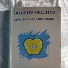 Libros de segunda mano: DIABETES MELLITUS. ASPECTOS PARA EDUCADORES. Lote 107218439