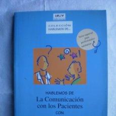 Libros de segunda mano: HABLEMOS DE LA COMUNICACION CON LOS PACIENTES. Lote 107249119