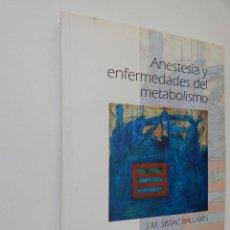 Libros de segunda mano: ANESTESIA Y ENFERMEDADES DEL METABOLISMO - J. M. SISTAC BALLARÍN. Lote 107435531
