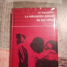 Libros de segunda mano: LA EDUCACIÓN SEXUAL DE LOS NIÑOS - DR. SIGURD HILD. Lote 108095755