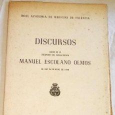 Libros de segunda mano: DISCURSOS LEIDOS EN LA RECEPCIÓN DEL FARMACÉUTICO MANUEL ESCOLANO OLMOS 1946. Lote 108377299