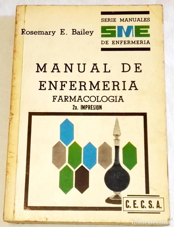 MANUAL DE ENFERMERÍA - FARMACOLOGÍA; ROSEMARY E. BAILEY - COMPAÑÍA EDITORIAL CONTINENTAL 1970 (Libros de Segunda Mano - Ciencias, Manuales y Oficios - Medicina, Farmacia y Salud)
