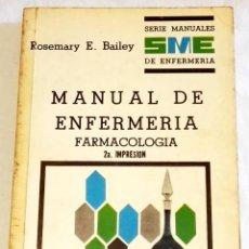 Libros de segunda mano: MANUAL DE ENFERMERÍA - FARMACOLOGÍA; ROSEMARY E. BAILEY - COMPAÑÍA EDITORIAL CONTINENTAL 1970. Lote 108427063