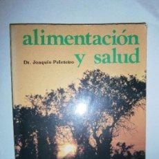 Libros de segunda mano: LIBROS BIENESTAR SALUD - ALIMENTACION Y SALUD JOAQUIN PELETEIRO 1979. Lote 108452071