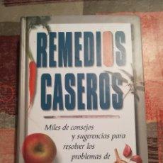 Libros de segunda mano: REMEDIOS CASEROS. MILES DE CONSEJOS Y SUGERENCIAS PARA RESOLVER LOS PROBLEMAS DE SALUD COTIDIANOS.. Lote 108743939