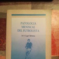Libros de segunda mano: PATOLOGÍA MENISCAL DEL FUTBOLISTA - DR. R. CUGAT I BERTOMEU . Lote 108748663