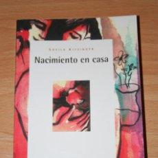 Libros de segunda mano: NACIMIENTO EN CASA.SHEILA KITZINGER.ICARIA.NACER EN CASA.1996.BEBE.PARTO NATURAL.SALUD.VIDA SANA. Lote 108921755