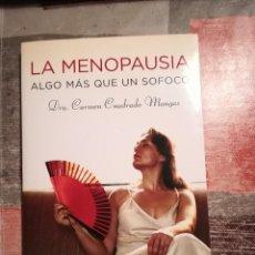 Libros de segunda mano: LA MENOPAUSIA. ALGO MÁS QUE UN SOFOCO - DRA. CARMEN CUADRADO MANGAS. Lote 108987307