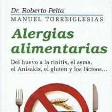 Libros de segunda mano: ALERGIAS ALIMENTARIAS DR. ROBERTO PELTA . Lote 109008023