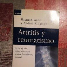 Libros de segunda mano: ARTRITIS Y REUMATISMO - HASNAIN WALJI / ANDREA KINGSTON. Lote 109151879