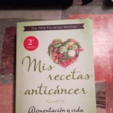Libros de segunda mano: MIS RECETAS ANTICÁNCER - DRA. ODILE FERNÁNDEZ MARTÍNEZ. Lote 109152299