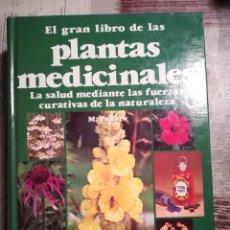 Libros de segunda mano: EL GRAN LIBRO DE LAS PLANTAS MEDICINALES. LA SALUD MEDIANTE LAS FUERZAS CURATIVAS DE LA NATURALEZA. Lote 109206095