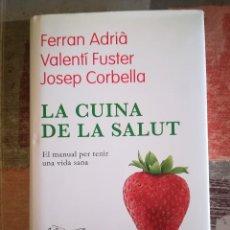 Libros de segunda mano: LA CUINA DE LA SALUT. - FERRAN ADRIÀ / VALENTÍ FUSTER / JOSEP CORBELLA - EN CATALÀ. Lote 109449475